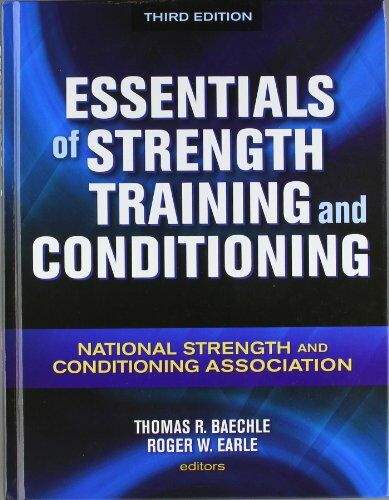 Essentials of Strength Training and Conditioning - 3rd Edition, National Strengt