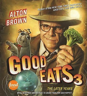 Good Eats 3: The Later Years, Brown, Alton, Good Book