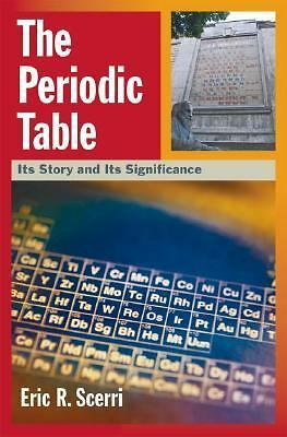 The Periodic Table: Its Story and Its Significance by Scerri, Eric R.