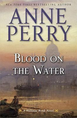 Blood on the Water: A William Monk Novel, Perry, Anne, Acceptable Book