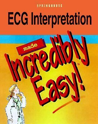 ECG Interpretation Made Incredibly Easy by Springhouse Publishing, Springhouse