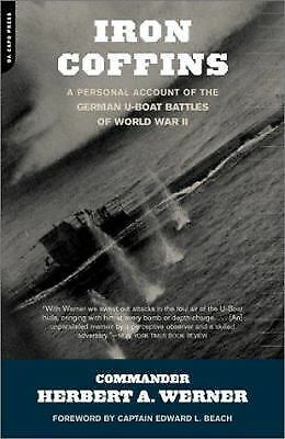 Iron Coffins: A Personal Account Of The German U-boat Battles Of World War II,We