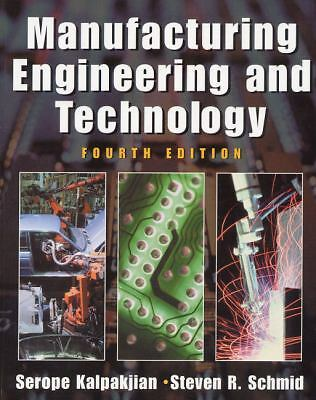 Manufacturing Engineering and Technology (4th Edition) by Kalpakjian, Serope, S