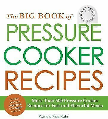 The Big Book of Pressure Cooker Recipes: More Than 500 Pressure Cooker Recipes f