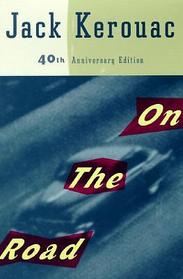 On the Road: 40th Anniversary Edition by Kerouac, Jack