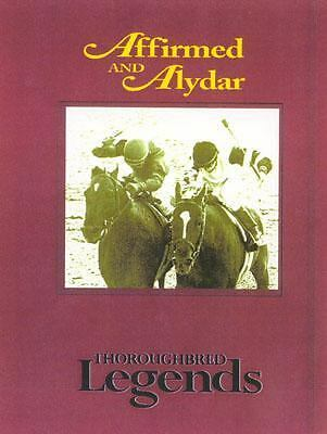 Affirmed and Alydar: Thoroughbred Legends by Capps, Timothy T