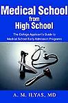 Medical School from High School: The College Applicant's Guide to Medical School