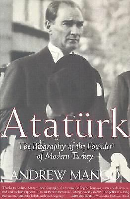 Ataturk: The Biography of the founder of Modern Turkey, Mango, Andrew, Good Book