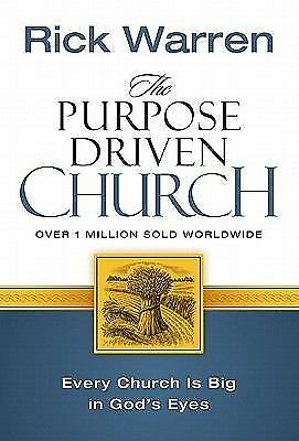 The Purpose Driven Church: Growth Without Compromising Your Message & Mission[ T