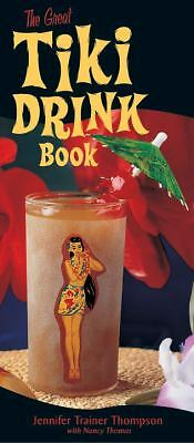 The Great Tiki Drink Book by Trainer Thompson, Jennifer, Thomas, Nancy