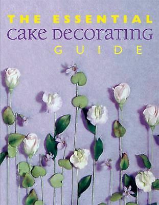 The Essential Cake Decorating Guide (Thunder Bay Essential Cookbooks) by Stephe