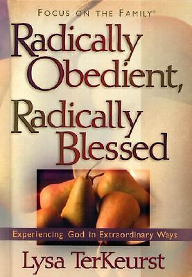 Radically Obedient, Radically Blessed (Focus on the Family), TerKeurst, Lysa, Go