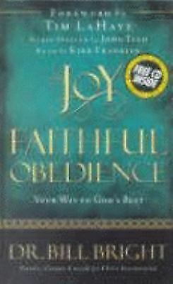 The Joy of Faithful Obedience: Your Way to God's Best (The Joy of Knowing God, B