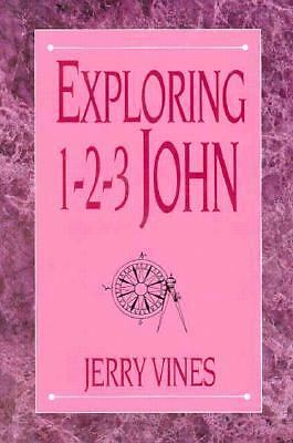 Exploring 1 2 3 John, Vines, Jerry, Good Book