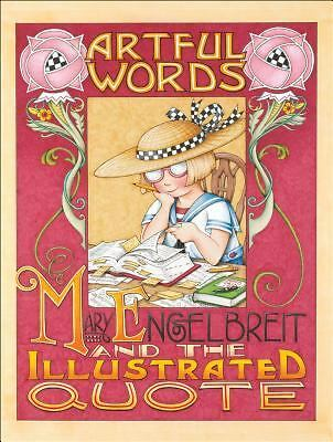 Artful Words: Mary Engelbreit and the Illustrated Quote by Engelbreit, Mary