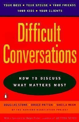 Difficult Conversations: How to Discuss What Matters Most - Douglas Stone, Bruce