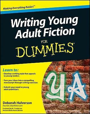 Writing Young Adult Fiction For Dummies - Halverson, Deborah - Good Condition