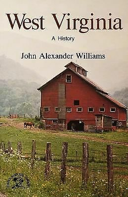 West Virginia: A History (States and the Nation), Williams, John Alexander, Acce