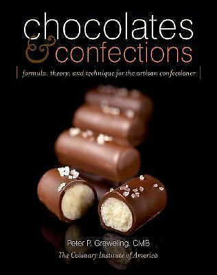 Chocolates and Confections: Formula, Theory, and Technique for the Artisan Confe