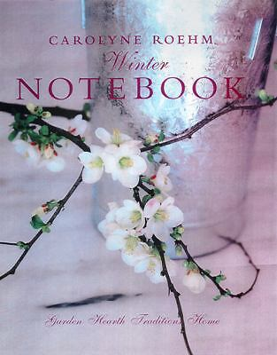 Carolyne Roehm's Winter Notebook by Carolyne Roehm