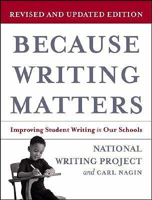 Because Writing Matters: Improving Student Writing in Our Schools, National Writ