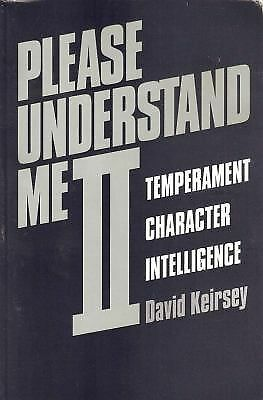Please Understand Me II: Temperament, Character, Intelligence, David Keirsey, Ac