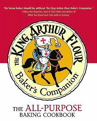 The King Arthur Flour Baker's Companion: The All-Purpose Baking Cookbook A James