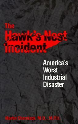 The Hawk's Nest Incident: America`s Worst Industrial Disaster, Cherniack M.D., M
