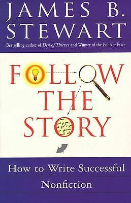 Follow the Story: How to Write Successful Nonfiction - James B. Stewart - Accept