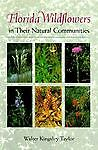 Florida Wildflowers in Their Natural Communities by Walter Kingsley Taylor