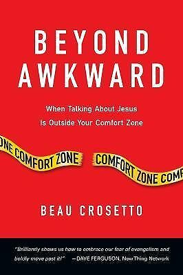 Beyond Awkward: When Talking About Jesus Is Outside Your Comfort Zone, Crosetto,