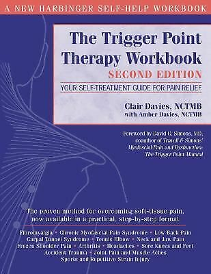 The Trigger Point Therapy Workbook: Your Self-Treatment Guide for Pain Relief,