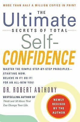 The Ultimate Secrets of Total Self-Confidence (Revised), Anthony, Robert, Good B