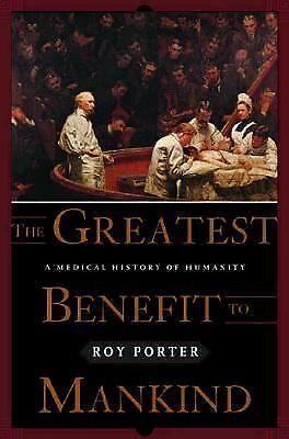 The Greatest Benefit to Mankind: A Medical History of Humanity, Porter, Roy, Acc