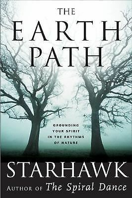 The Earth Path: Grounding Your Spirit in the Rhythms of Nature by Starhawk