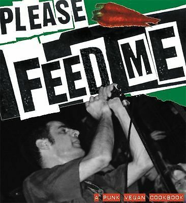 Please Feed Me: A Punk Vegan Cookbook, McGuirk, Niall, Acceptable Book