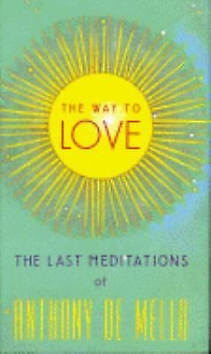 The Way to Love: The Last Meditations of Anthony de Mello, Anthony De Mello, Acc