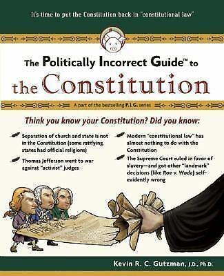 The Politically Incorrect Guide to the Constitution (Politically Incorrect Guid