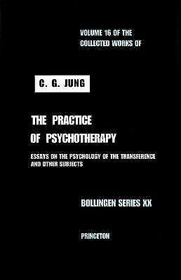 The Practice of Psychotherapy (The Collected Works of C. G. Jung, Volume 16), Ju