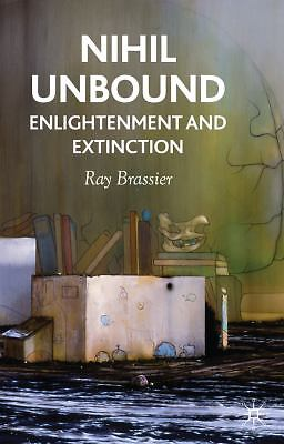 Nihil Unbound: Enlightenment and Extinction, Brassier, Ray, Acceptable Book