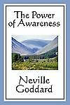 The Power of Awareness by Goddard, Neville