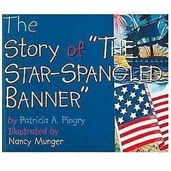 "The Story of ""the Star-Spangled Banner"", Pingry, Patricia A., Good Book"