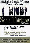 Social Thinking At Work: Why Should I Care?, Pamela Crooke, Michelle Garcia Winn