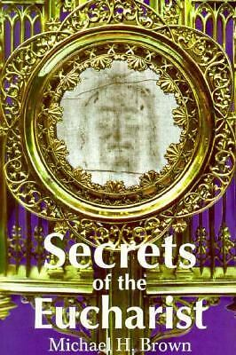 Secrets of the Eucharist, Brown, Michael Harold, Acceptable Book
