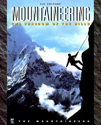 Mountaineering: The Freedom of the Hills by