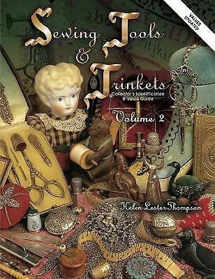 Sewing Tools And Trinkets: Collector's Identification & Value Guide, Vol. 2 by