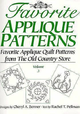 Favorite Applique Patterns: Favorite Applique Quilt Patterns from the Old Count