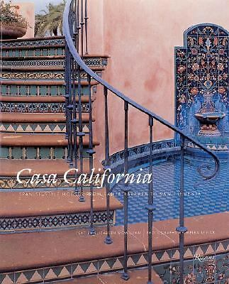 Casa California: Spanish-Style Houses from Santa Barbara to San Clemente by Mcm