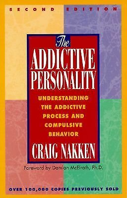 The Addictive Personality: Understanding the Addictive Process and Compulsive Be