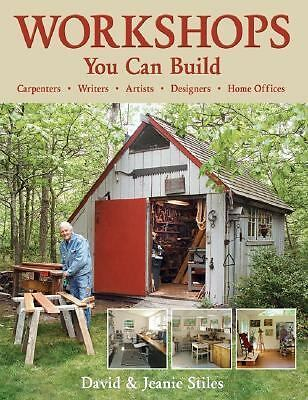 Workshops You Can Build by Stiles, David, Stiles, Jeanie
